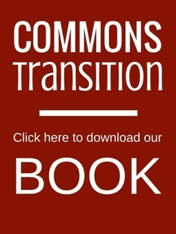 What is Commons Transition? - Commons Transition | Peer2Politics | Scoop.it