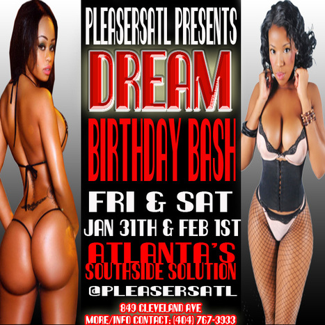 @PleasersAtl 849 Cleveland ave ITS DREAMS BIRTHDAY BASH | GetAtMe | Scoop.it