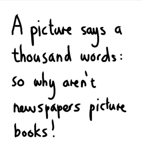 If a picture says a thousand words, why aren't newspapers picture books | Art | Scoop.it