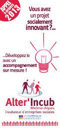 Alter'Incub Rhône-Alpes lance son appel à projet - entrepreneur-social.net | appel à projet rhône-alpes | Scoop.it