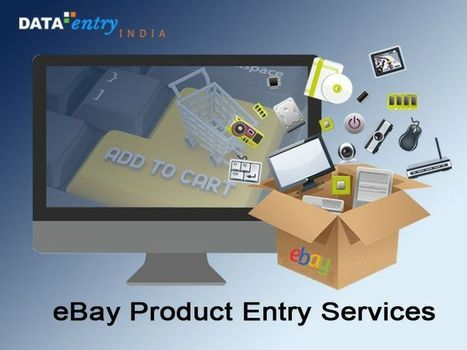 Avail eBay Product Entry Services for a Well-Managed and Updated eBay Store | Catalog Processing & Data Entry Services | Scoop.it