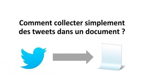 Comment extraire et collecter des tweets dans un document ? | Éducation, TICE, culture libre | Scoop.it