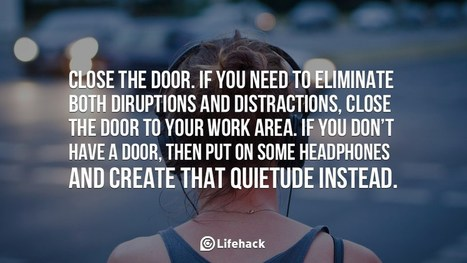 Close the Door. If You Need to Eliminate Both Disruptions and Distractions. | Life @ Work | Scoop.it