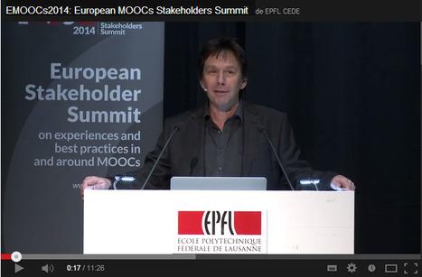 [Vidéos] La plateforme Youtube du 2e MOOC European Stakeholders Summit (10 au 12 février 2014 à Lausanne) | Online learning in business schools | Scoop.it