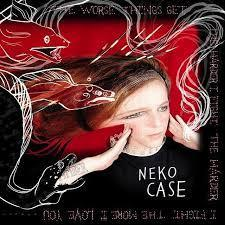 Neko Case – The Worse Things Get, the Harder I Fight, the Harder I Fight, the More I Love You: album stream | American Crossroads | Scoop.it