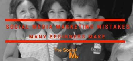 13 Social Media Marketing Mistakes Many Beginners Make | The Social Network Times | Scoop.it