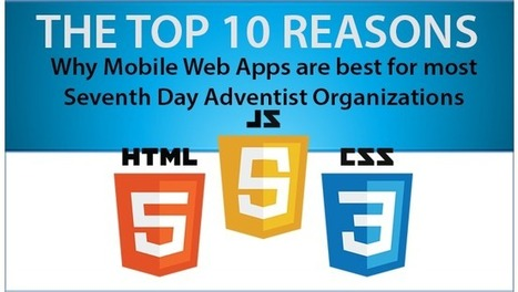 THE TOP 10 REASONS WHY: Why Mobile Web Apps Are Best For Most Seventh Day Adventist Organizations | Mobile Web Adventist Apps Blog | Scoop.it