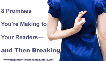 8 Promises You're Making to Readers—and Then Breaking | Litteris | Scoop.it