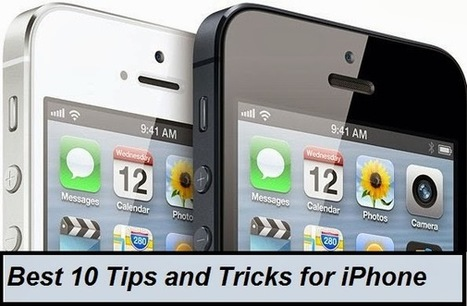 Best 10 Tips and Tricks for iPhone | Technolog | Scoop.it