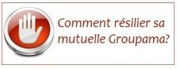 Résilier Mutuelle Groupama : Comment faire? | mutuelles | Scoop.it