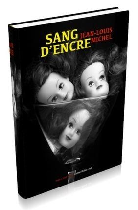 Jean-Louis Michel, Sang d'encre - La Bauge littéraire | À toute berzingue… | Scoop.it