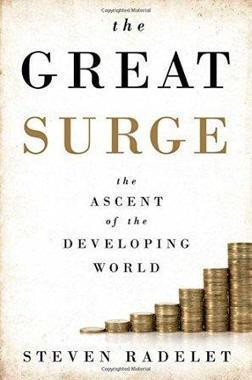 The Great Surge | Steven Radelet | Economics and Growth | Non Fiction Book Reviews | Scoop.it