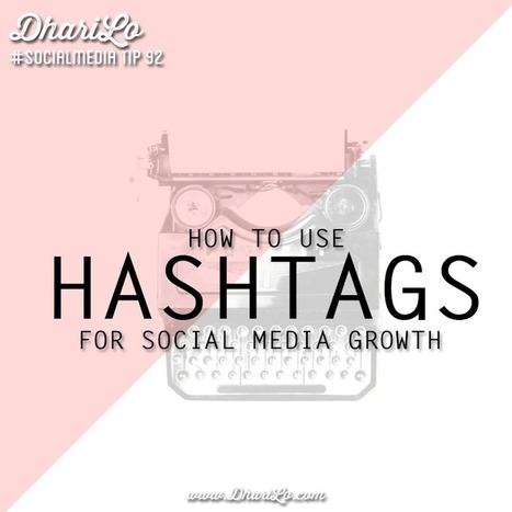 How to Use Hashtags Effectively for Social Media Growth - DhariLo #SocialMedia | AtDotCom Social media | Scoop.it