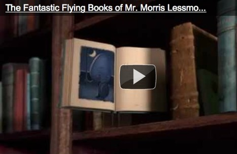 Mrs. Poulin's Blog - The Fantastic Flying Books of Mr. Morris Lessmore | Early Years Education | Scoop.it