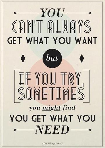 You can't always get what you want but if you try,...   Need and desire   Scoop.it