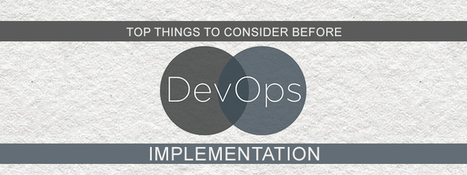 Top things to consider before DevOps implementation - InstaCarma | Outsourced Web Hosting and Technical Support | Scoop.it