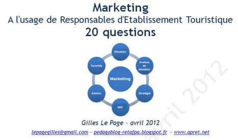 Marketing : réponses à 20 questions de Responsable d'Etablissement Touristique (RET) | E-pedagogie, apprentissages en numérique | Scoop.it