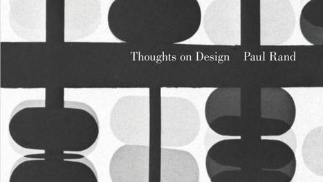 """Paul Rand's Classic """"Thoughts On Design"""" Back In Print   Creative Thinking   Scoop.it"""