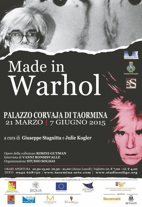 "Dal 21/03/2015 al 07/06/2015 – Palazzo Corvaja Taormina – ""Made in Warhol"" 