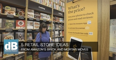 5 Retail Store Ideas from Amazon's Brick and Mortar Moves | Small Business Marketing Ideas | Scoop.it