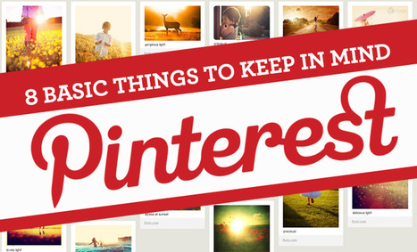 Pinterest Basics: 8 Things to Keep in Mind | Pinterest for Business | Scoop.it