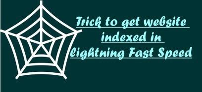 Trick to get website indexed in Lightning Fast Speed | Nobitas World | Scoop.it