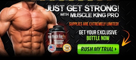 Muscle King pro Review – Try Latest Offer | Muscle King Pro | Scoop.it