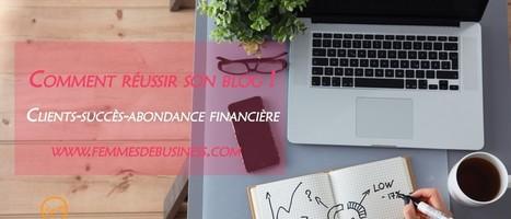 Votre Blog : Un outil puissant pour vous ramener des clients ! | Astuces gestion du temps et Assistant privé à distance | Scoop.it