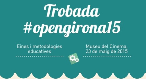 opengirona15 | educació i tecnologia | Scoop.it