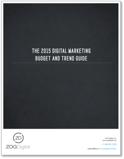 [FREE REPORT] The 2015 Digital Marketing Budget and Trend Guide - ZOG Digital | Content Creation, Curation, Management | Scoop.it