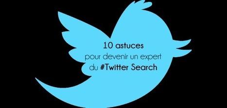 Les 10 astuces pour devenir un expert du Twitter Search | Relations publiques et communications | Scoop.it