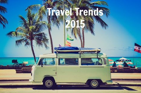 Top 10 travel trends for 2015 | Hotel Marketing | Scoop.it
