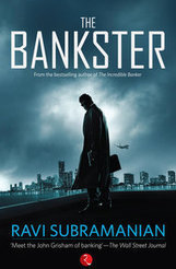 The Bankster | Ravi Subramanian | Book Review | Book Reviews | Scoop.it