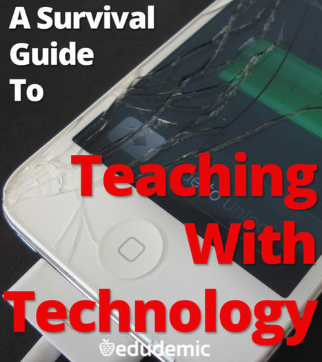 A Survival Guide To Teaching With Technology - Edudemic | Learning with a Toddler! | Scoop.it