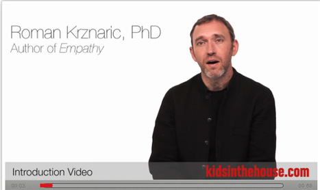 (Empathic Parenting) Kidsinthehouse.com - Meet Roman Krznaric | Empathy and Compassion | Scoop.it