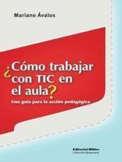 ¿Cómo trabajar con TIC en el aula? Una guía para la acción pedagógica | educacion-y-ntic | Scoop.it