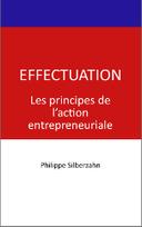 Effectuation: Comment les entrepreneurs pensent et agissent | Entrepreneuriat & Innovation | Scoop.it