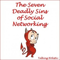 The Seven Deadly Sins of Social Networking | Social Media | Scoop.it