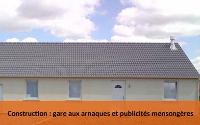 Construction maison : gare aux arnaques et publicités mensongères | Malfaçon construction | Scoop.it