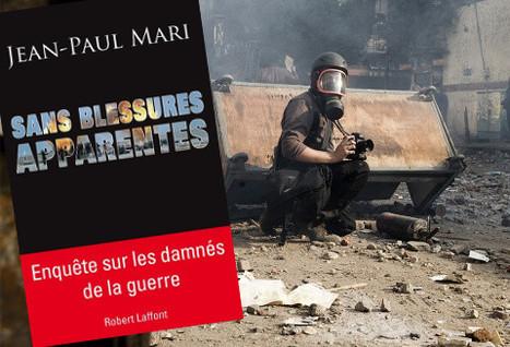 Soigner les plaies à l'âme des reporters de guerre | DocPresseESJ | Scoop.it