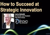 "Larry Schmitt on ""Succeeding at Strategic Innovation"" 