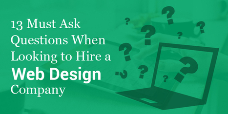 13 Must Ask Questions When Looking to Hire a Web Design Company | Web Design SUMO | Scoop.it