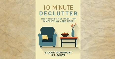 10-Minute Declutter: The Stress-Free Habit for Simplifying Your Home | Avengers Movie Toys | Scoop.it