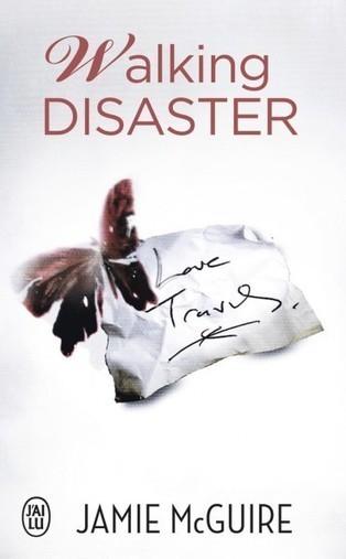 [Avis] Walking Disaster par Jamie McGuire   New kids on the Geek   J'ai lu pour elle   Scoop.it