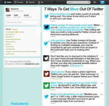 7 Ways To Get More Out Of Twitter - Edudemic | Technology and Innovation in Education | Scoop.it
