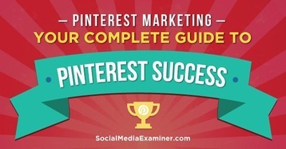 Pinterest Marketing: Your Complete Guide to Pinterest Success | Social Media Bites! | Scoop.it