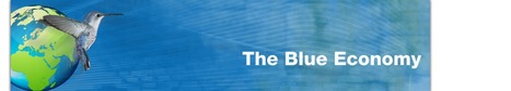 The Blue Economy or Green Economy 2.0 a New Economy of sustainable Business: The Blue Economy Community | Cleantechnology | Scoop.it