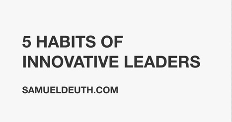 5 Habits of Innovative Leaders | Innovation Strategies | Scoop.it