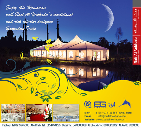 Celebrate this Ramadan in Bait Al Nokhada's traditional Ramadan Tents   Tents for Sale & Hire for Wedding, Ramadan, Exhibitions, Trade Shows, Corporate Events, Conferences, Sports Events, Concerts,etc   Scoop.it