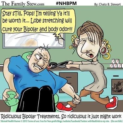» Mental Health: Ridiculous Bipolar Treatments #NHBPM  - Mental Health Humor | Mental Health | Scoop.it